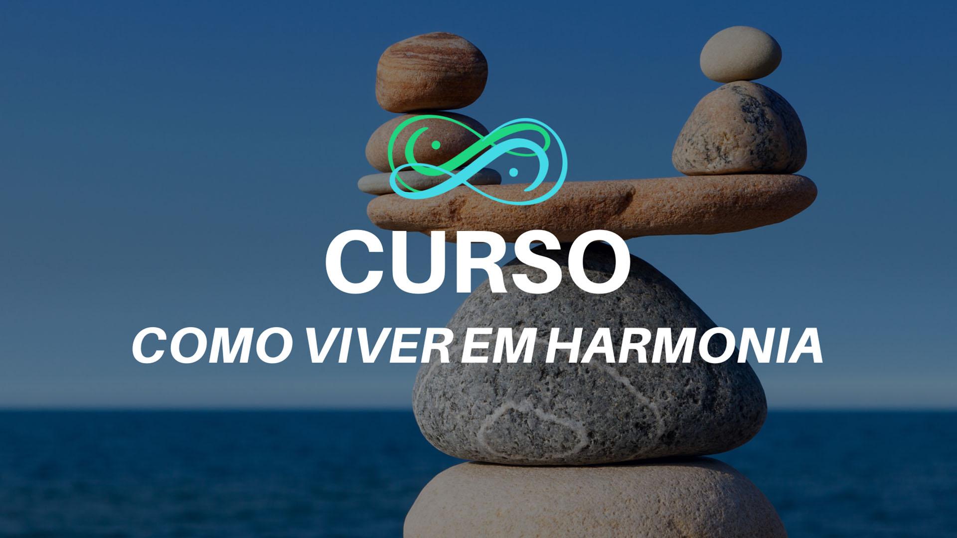 Curso como viver em harmonia