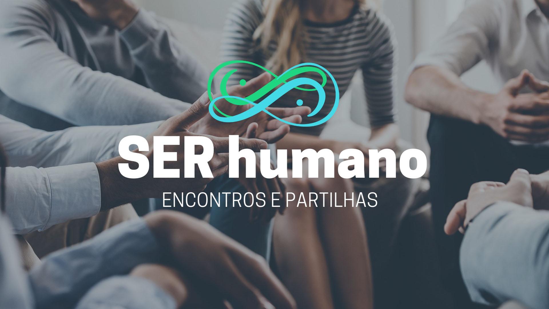 Ser humano- Encontros e Partilhas