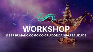 Workshop Ser humano como co-criador da sua realidade