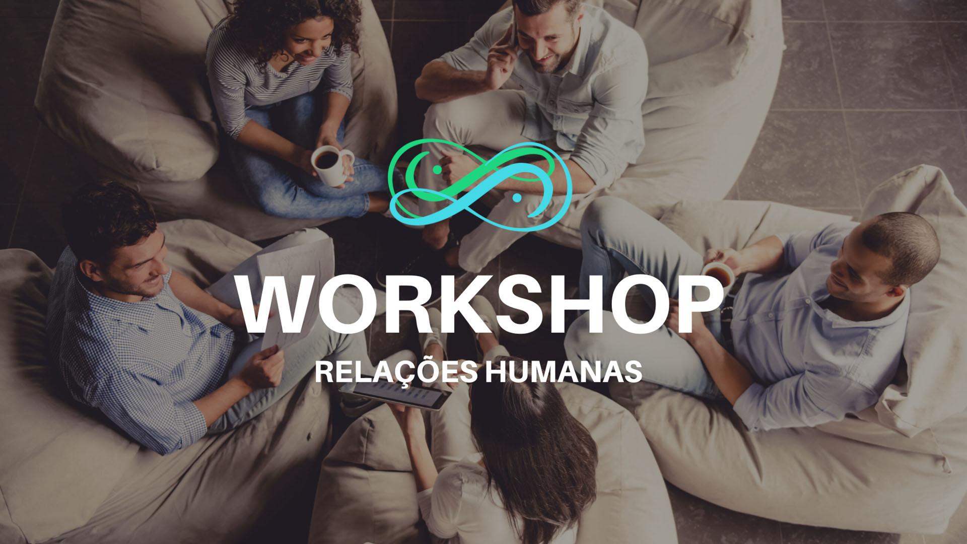 Workshop relações humanas