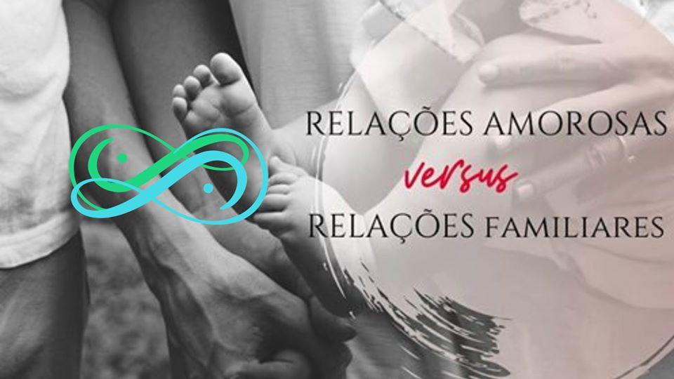 Workshop relações amorosas versus Relações familiares