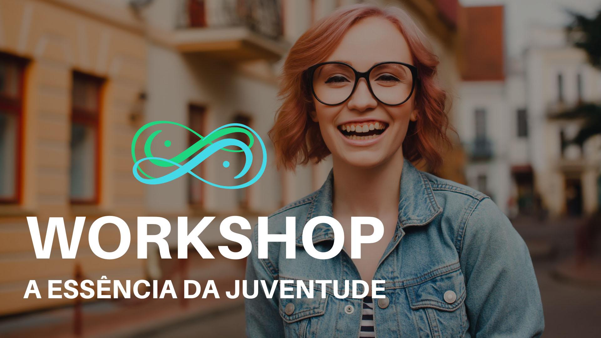 workshop essência da juventude