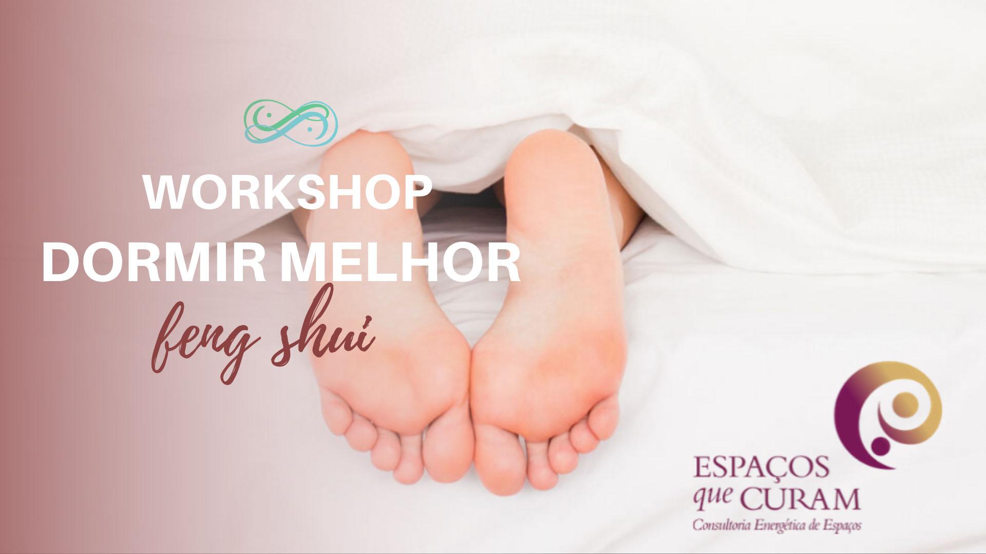 Workshop dormir melhor com Feng shui