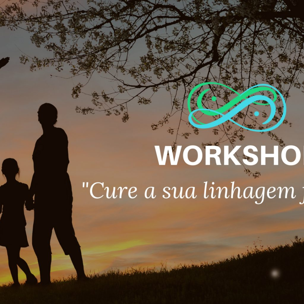 Workshop Cure a sua linhagem familiar
