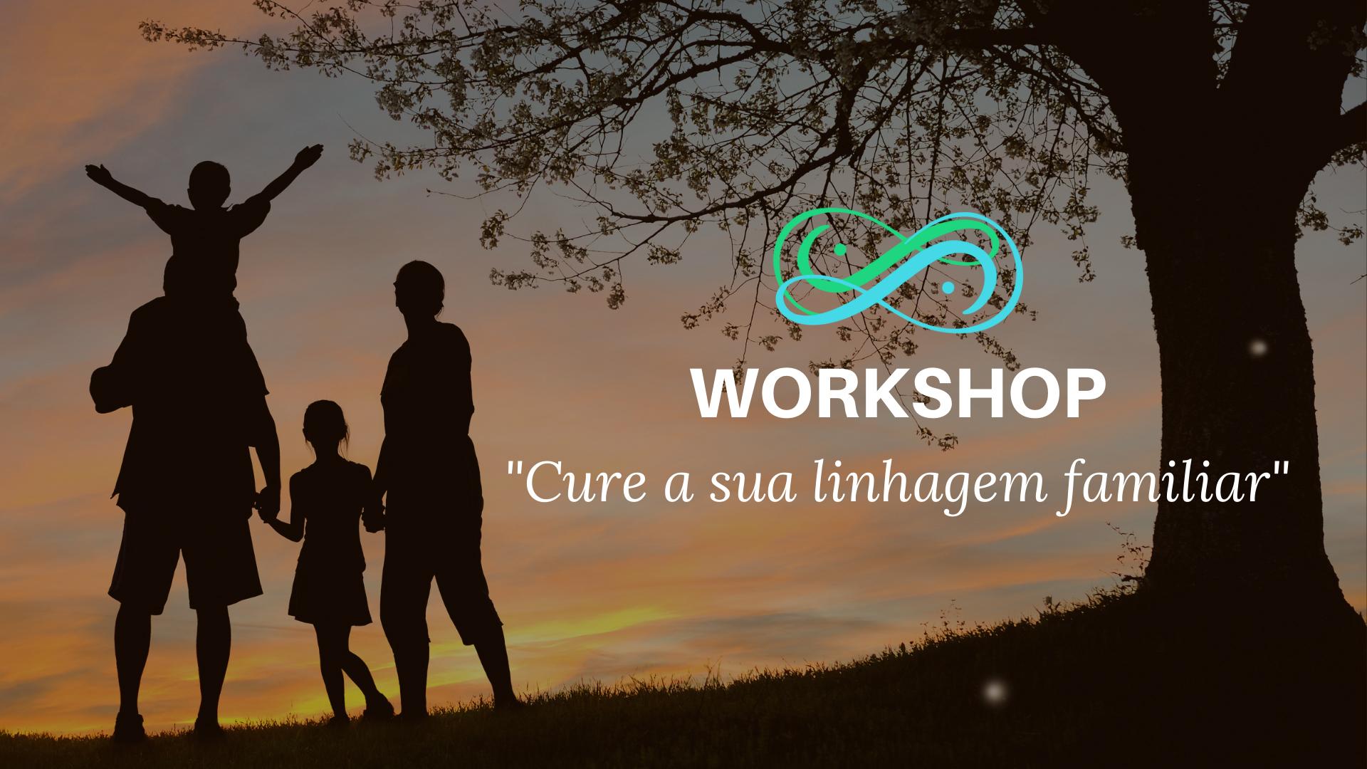 Workshop Cure a sua linhagem familiar