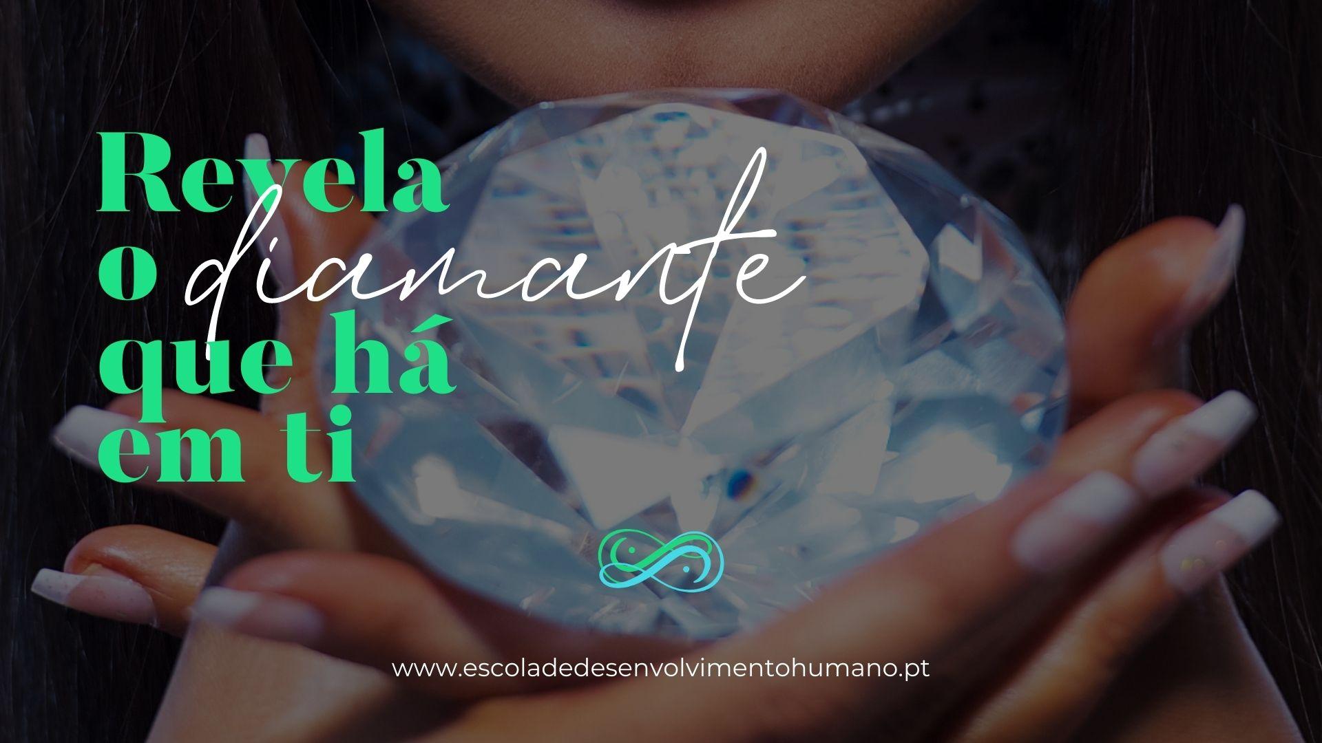 Revela o Diamante que há em ti